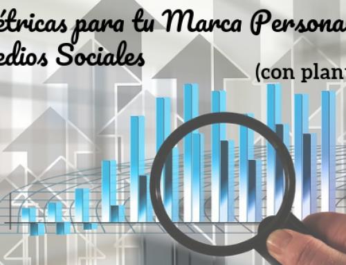 Marca personal: claves y Métricas para analizar tú evolución en Medios Sociales (con platilla)