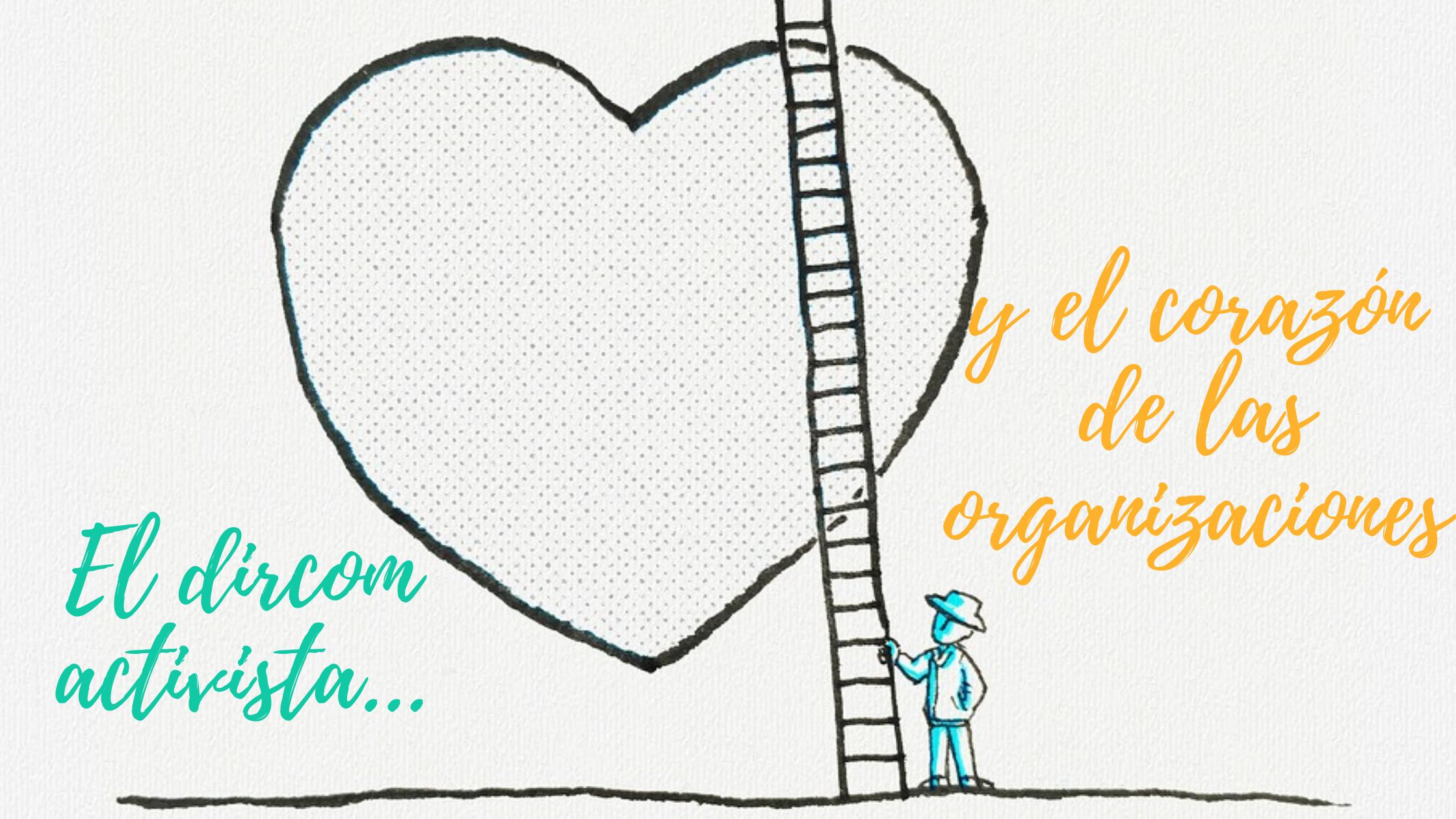 El dircom activista y el corazón de las organizaciones