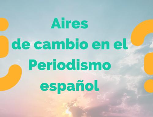 ¿Aires de cambio en el Periodismo español?