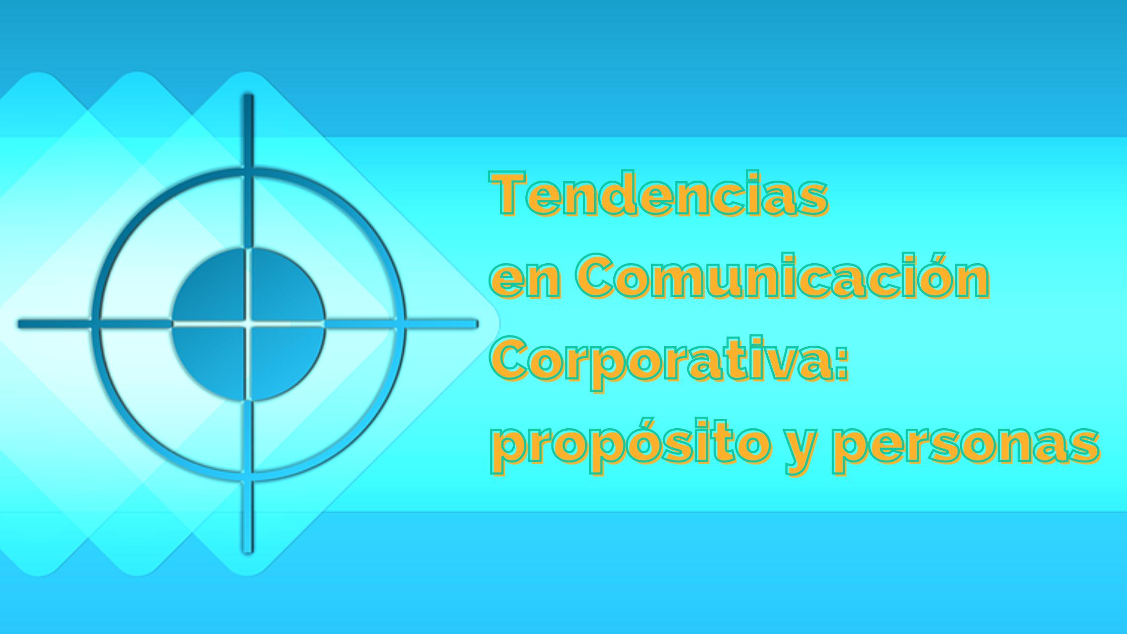 Tendencias en Comunicación Corporativa para 2021 (parte 1) propósito y personas