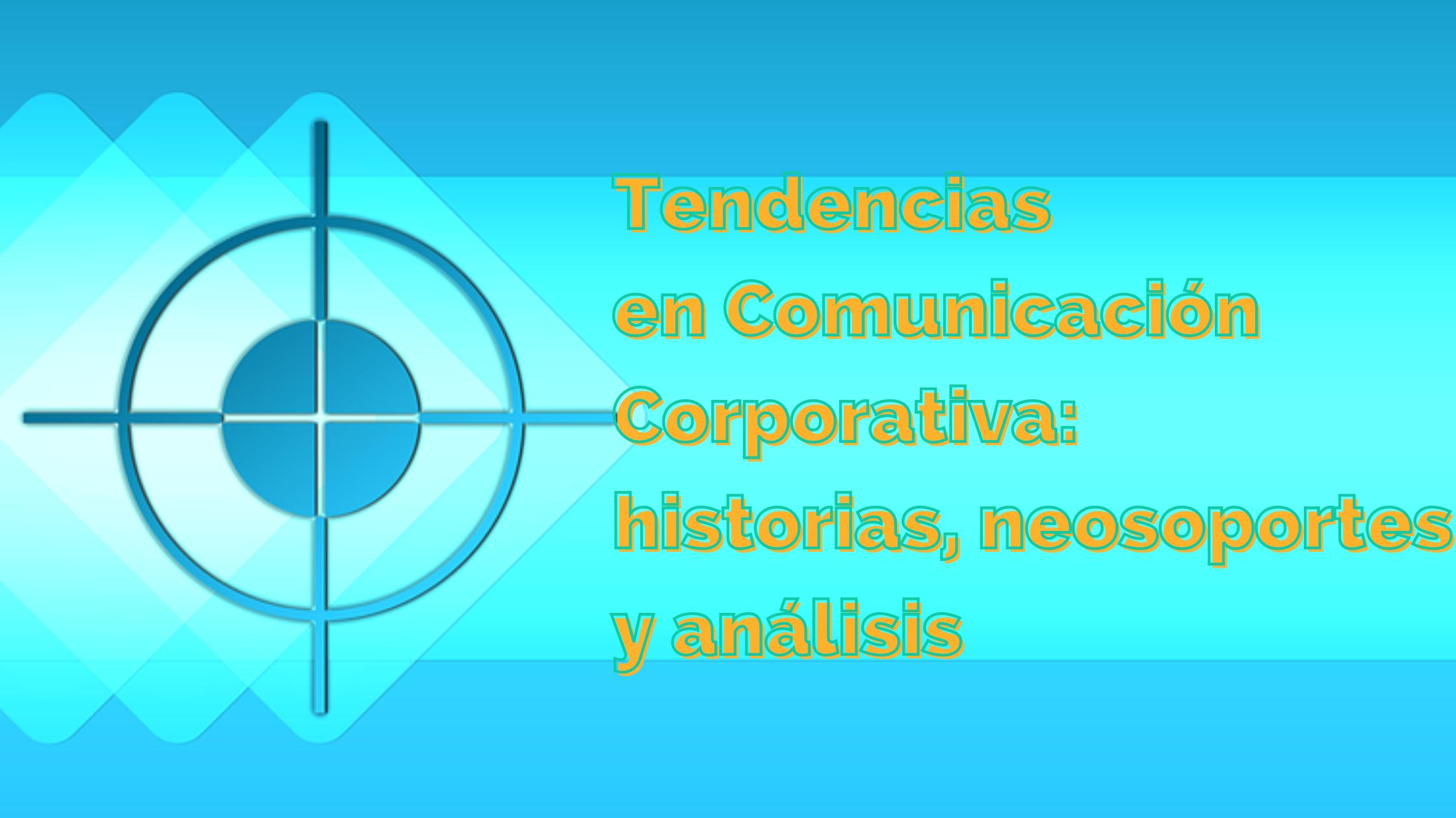 Tendencias en Comunicación Corporativa parte 2